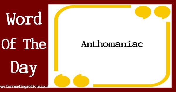anthomaniac