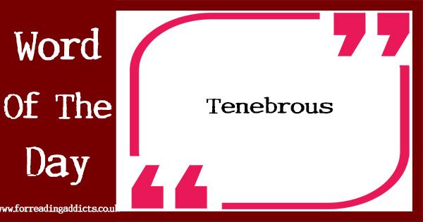 tenebrous